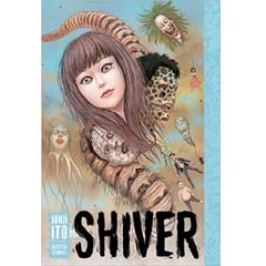 Acheter Shiver: Junji Ito Selected Stories sur Amazon