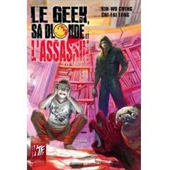 Acheter Le Geek, la blonde et l'assassin sur Amazon