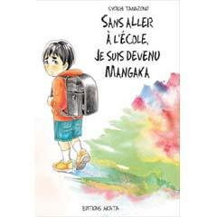 Acheter Sans aller à l'école, je suis devenu mangaka sur Amazon