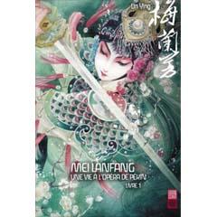 Acheter Mei Lanfang, une vie à l'opéra de Pékin sur Amazon
