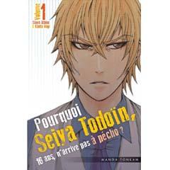 Acheter Pourquoi, Seiya Todoin, 16 ans, n'arrive pas à pécho ? sur Amazon